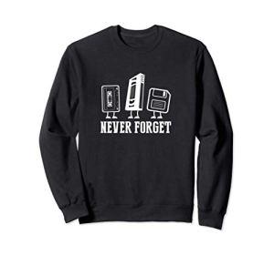 Never Forget VHS Floppy Cassette Gift Sweatshirt