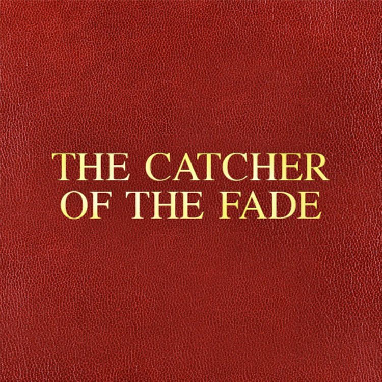 the-catcher-of-the-fade