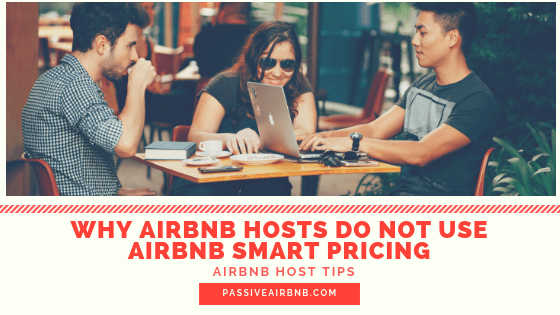 Why Airbnb Hosts Do Not Use Airbnb Smart Pricing   Airbnb