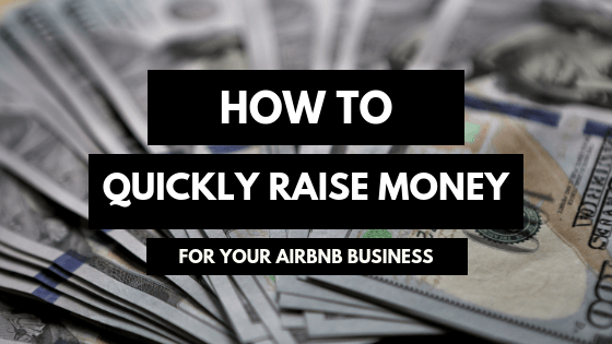 How to Quickly Raise Money for Your Airbnb Business