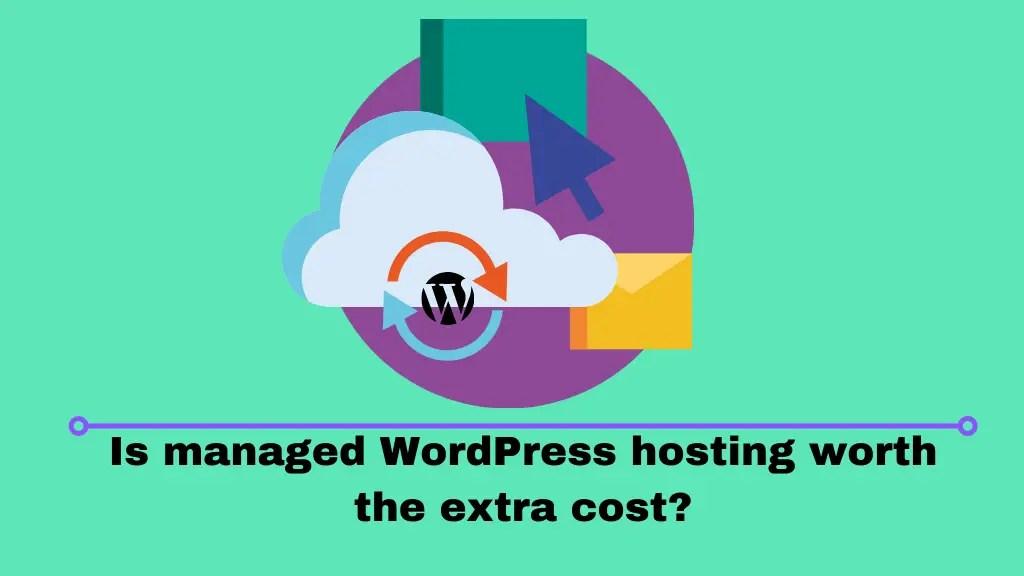 Is Managed WordPress Worth it