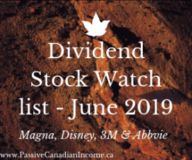 Dividend Stock Watch list - June 2019 — Passive Canadian Income