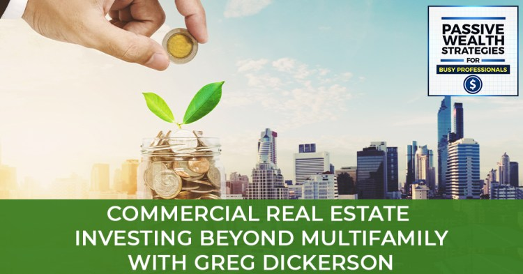 Commercial Real Estate Investing Beyond Multifamily with Greg