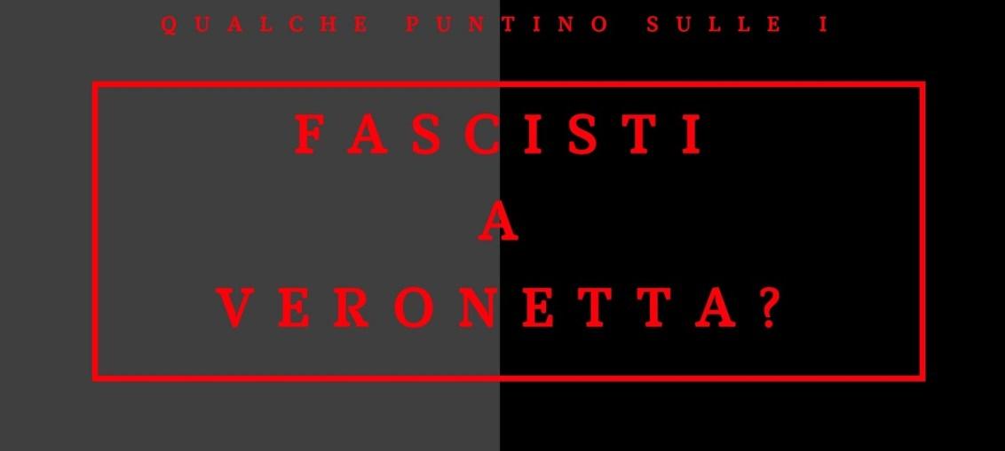 Fascisti a Veronetta?