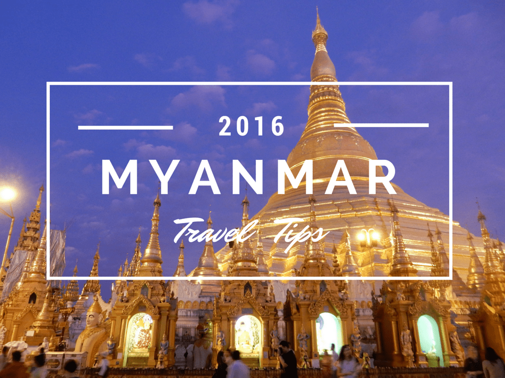 2016 Myanmar Travel Tips