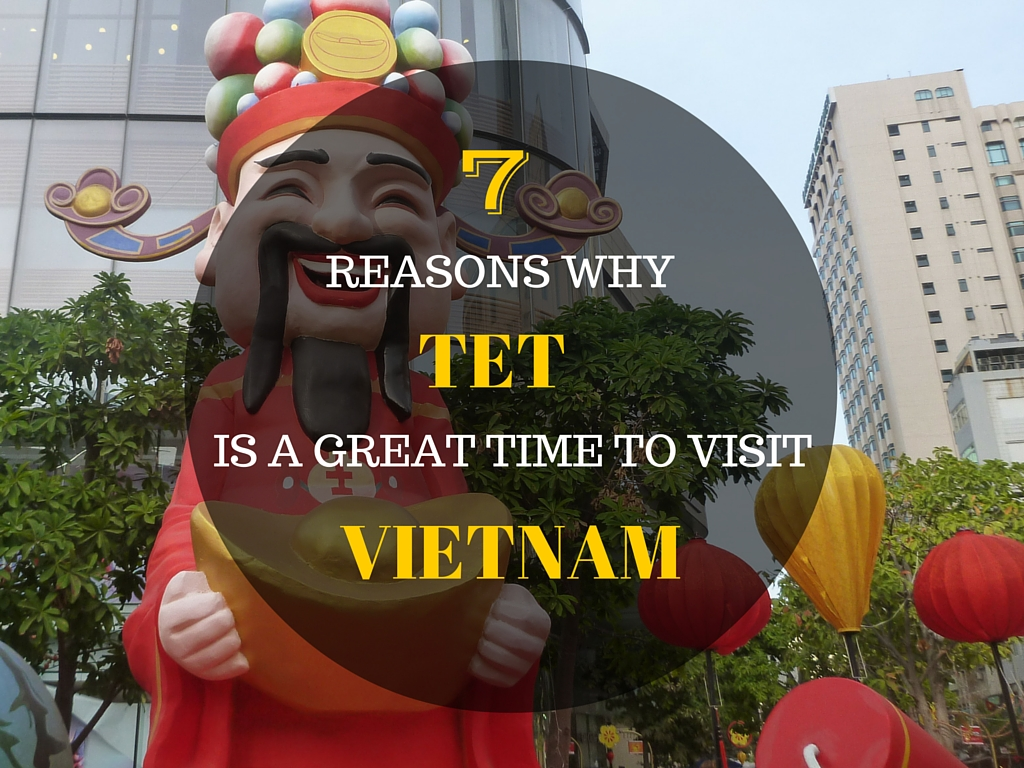 7 Reasons Why Tet is a Great Time to Visit Vietnam