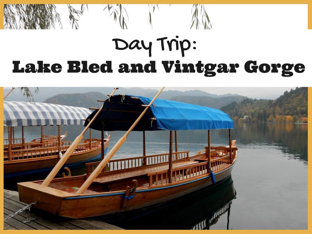 Lake Bled and Vintgar Gorge