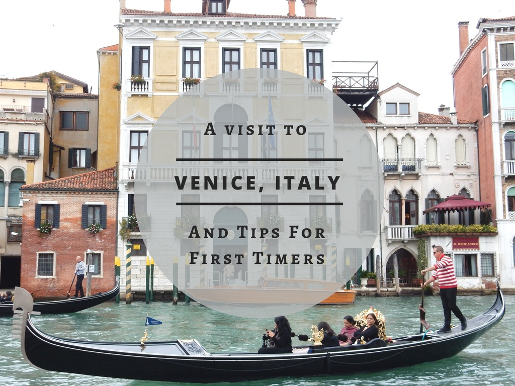 A Visit to Venice and Tips for First Timers