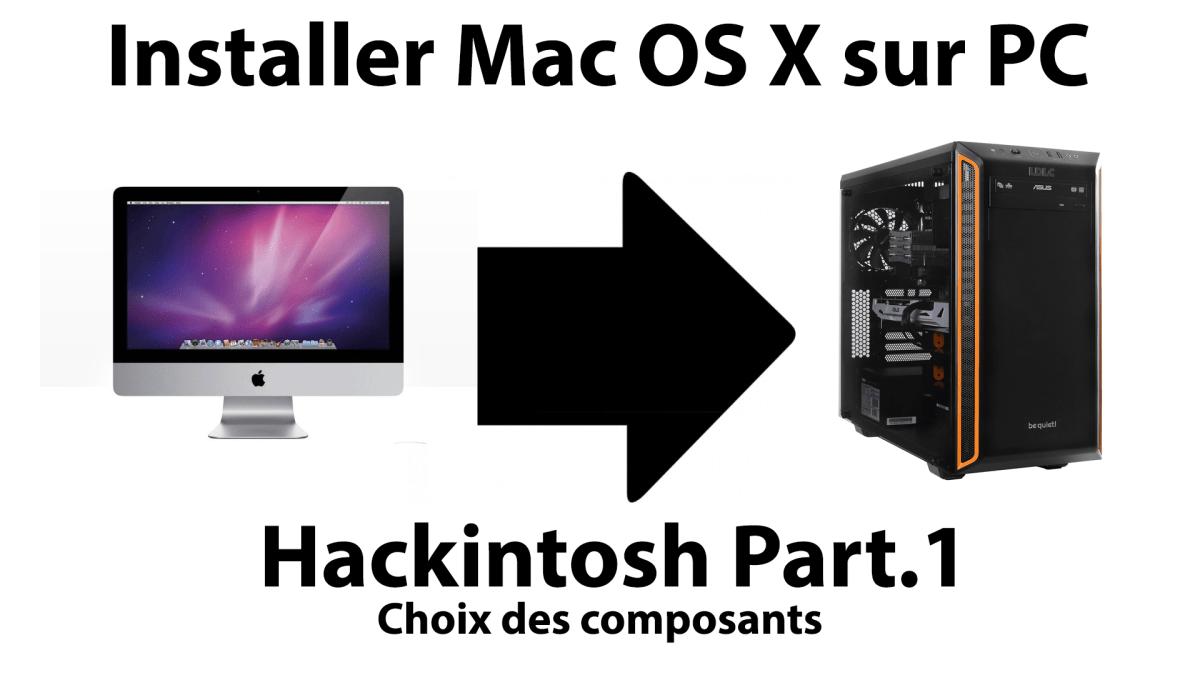 Hackintosh : L'ordinateur idéal pour installer macOS