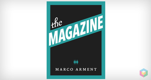 marco-arment-instapaper-magazine.jpeg