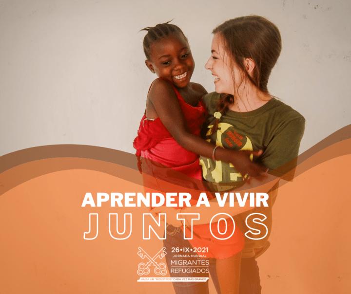 MIG 210926 JMMR Jornada Mundial del Migrante y del Refugiado 2021. Form3 Aprender a Vivir Juntos. General