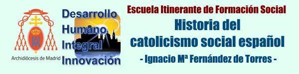 Escuela Itinerante Formación Social. Madrid. Historia Catolicismo Social Español. slider