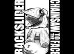 Backslider / Chainsaw To The Face - Split 7""