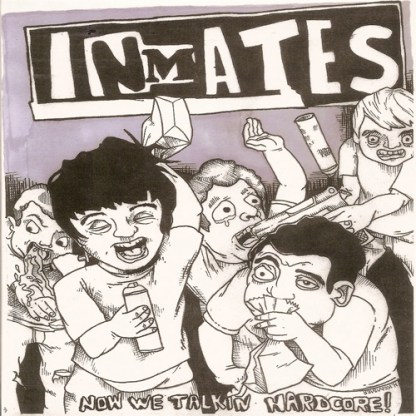 "Inmates - Now We Talkin Hardcore 7"""