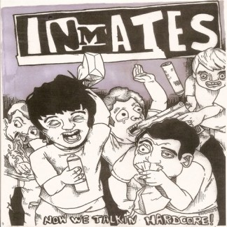 Inmates - Now We Talkin Hardcore 7""