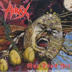 Hirax - Not Dead Yet CD
