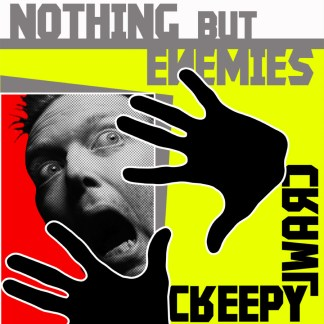 Nothing But Enemies - Creepy Crawl CD
