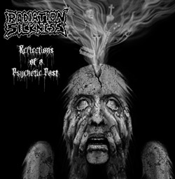 Radiation Sickness 'Reflections of a Psychotic Past' CD