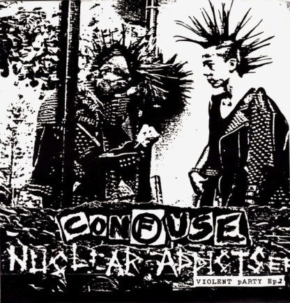 "Confuse 'Nuclear Addicts' 7"" Vinyl EP"
