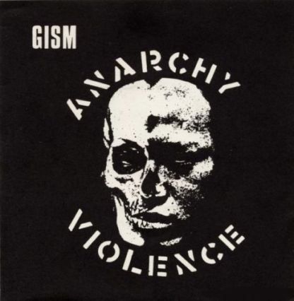 """GISM 'Anarchy/Violence' 7"""" CLEAR Vinyl EP"""