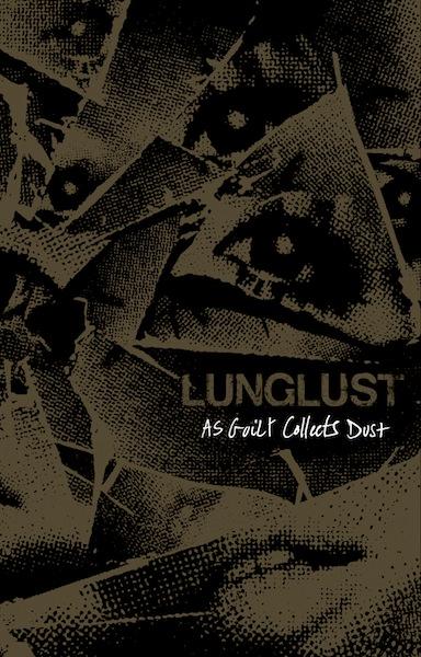 Lunglust - As Guilt Collects Dust CASSETTE TAPE