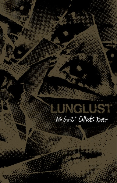Lunglust - As Guilt Collects Dust CASSETTE TAPE