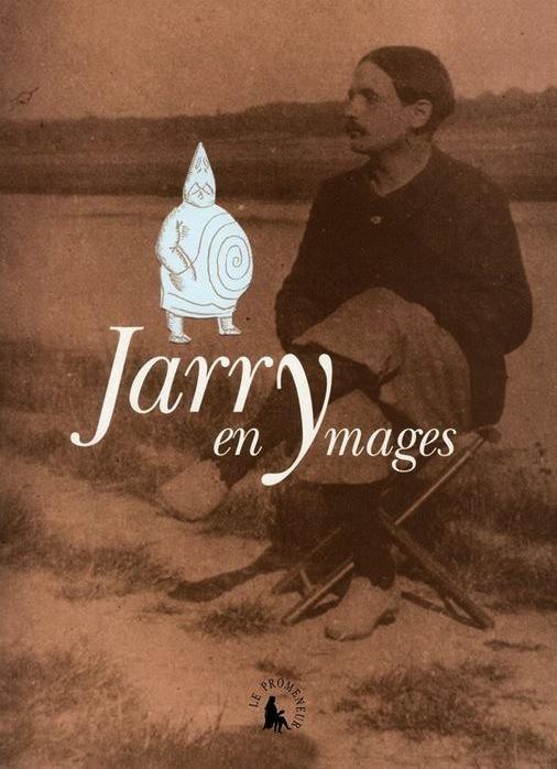 Jarry en Ymages – Collège de 'Pataphysique