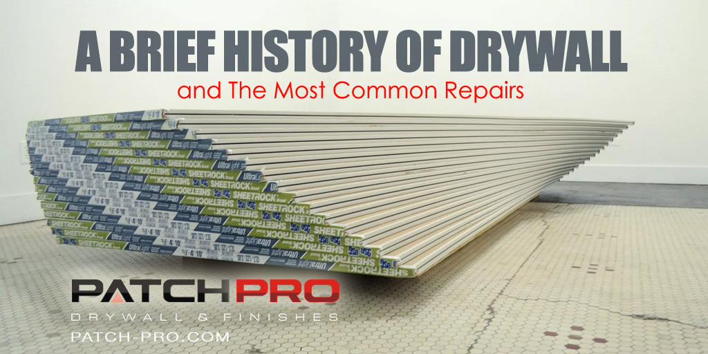 A Brief History of Drywall and the most common repairs it requires