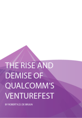 The Rise and Demise of Qualcomm's VentureFest, 1st Edition, 2016