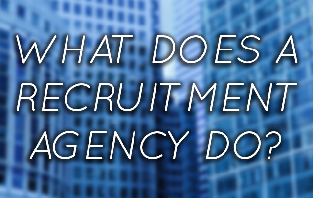 what-does-a-recruitment-agency-do
