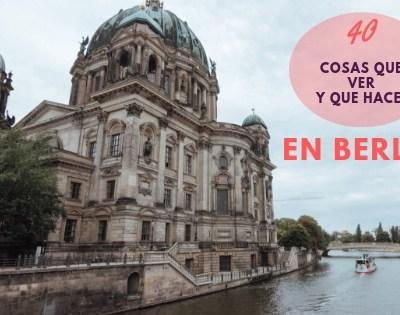 40 cosas que ver y que hacer en Berlín