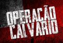 Nona fase da Operação Calvário cumpre dez mandados de busca e apreensão, na PB, DF e SE