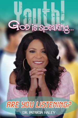 Patricia Haley Book - Youth! God is Speaking...Are You Listening?