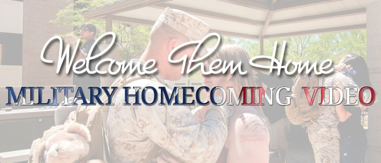welcome them home military homecoming video