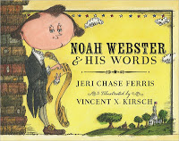 School: Noah Webster and His Words #picturebookmonth #literacy #elemed