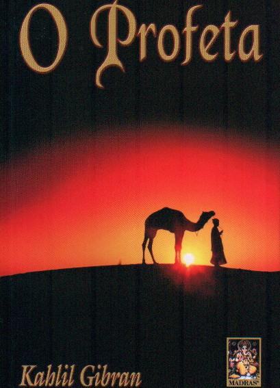 profeta gibran - O Profeta, de Khalil Gibran - LIVRO