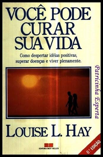 vocePodeCurarSuaVida - LIVRO - Você pode curar sua vida, Louise L. Hay