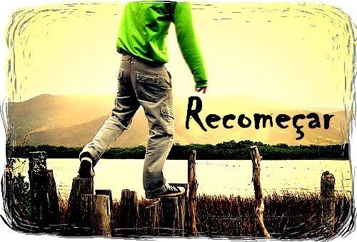 recomecar1 - Recomeçar
