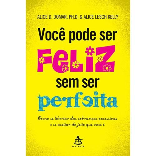 A - LIVRO: Você Pode Ser Feliz Sem Ser Perfeita