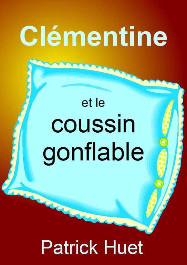 Clémentine et le coussin gonflable, conte pour enfants de Patrick Huet