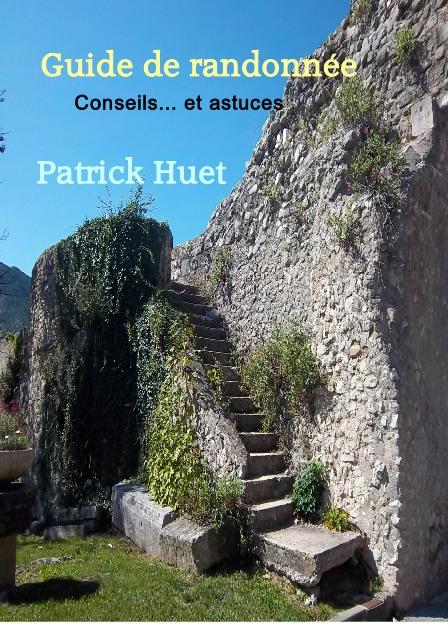 Guide Randonnée conseils et astuces de Patrick Huet
