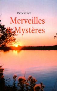 Livre Merveilles et Mystère de Patrick Huet