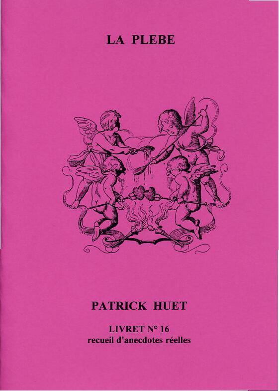 La Plèbe - une histoire vraie de Patrick Huet..