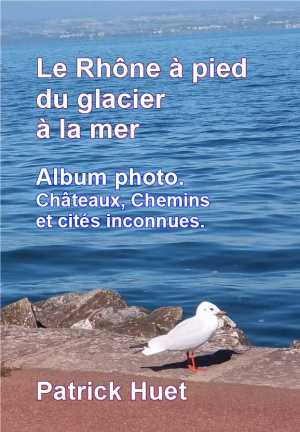 Le Rhône – l'album-photo du livre anniversaire