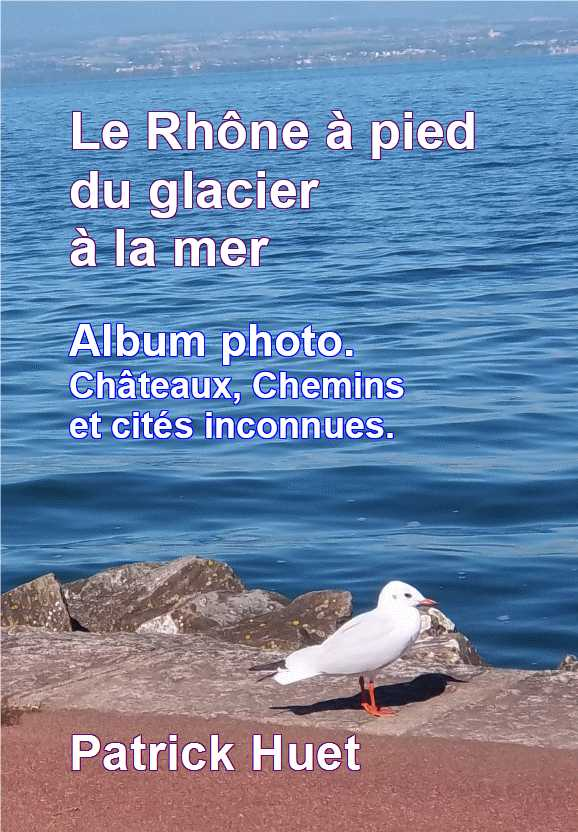 Le Rhône -Album photos de patrick Huet