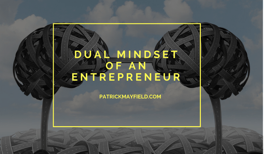 The Dual Mindset of an Entrepreneur