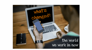 What's Changed in the World of Work
