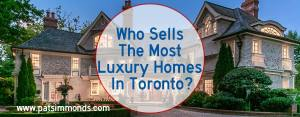 Who Sells The Most Luxury Homes In Toronto?