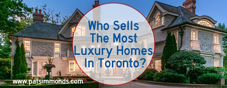 Who Sells The Most Luxury Homes In Toronto
