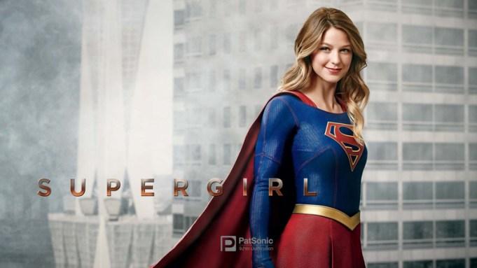 Supergirl ซูเปอร์เกิร์ล| ซีรีส์สาวจอมพลังลูกพี่ลูกน้องของ Superman